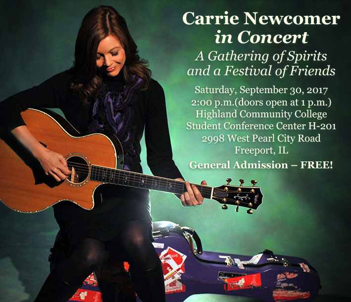 Join us for an afternoon concert with Carrie Newcomer, A Gathering of Spirits and a Festival of Friends. Sat., Sept. 30, 2017, 2 p.m. HCC Student Conf. Ctr. • Freeport, IL, NO Reserved Seating – General Admission – FREE!