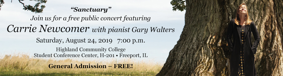 Join us for an afternoon concert with Carrie Newcomer and pianist Gary Walters. Sat., Aug. 24, 2019, 7 p.m. HCC Student Conf. Ctr. • Freeport, IL – General Admission – FREE!
